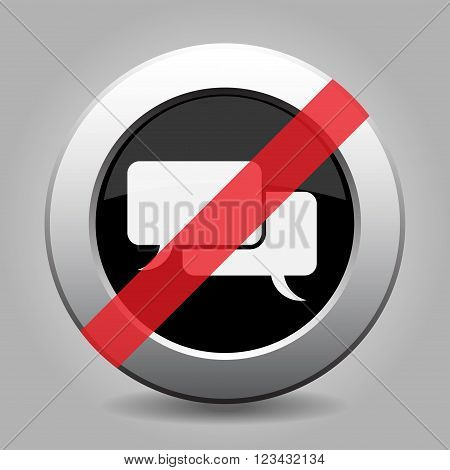 gray chrome button with no speech bubbles - banned icon