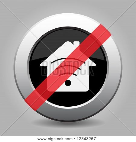 gray chrome button with no house with signal - banned icon