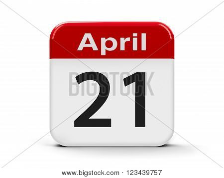 Calendar web button - Twenty First of April, three-dimensional rendering, 3d illustration