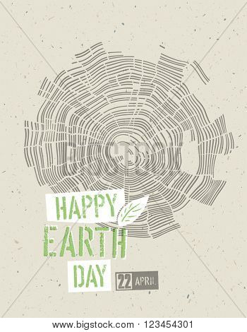 Happy Earth Day Poster. Tree rings symbolic illustration on the recycled paper texture. 22 April.