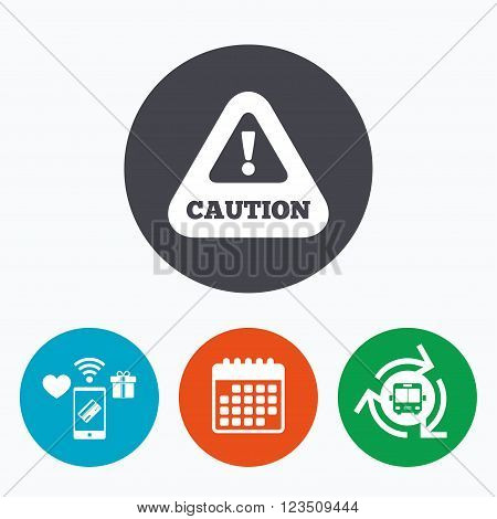 Attention caution sign icon. Exclamation mark. Hazard warning symbol. Mobile payments, calendar and wifi icons. Bus shuttle.
