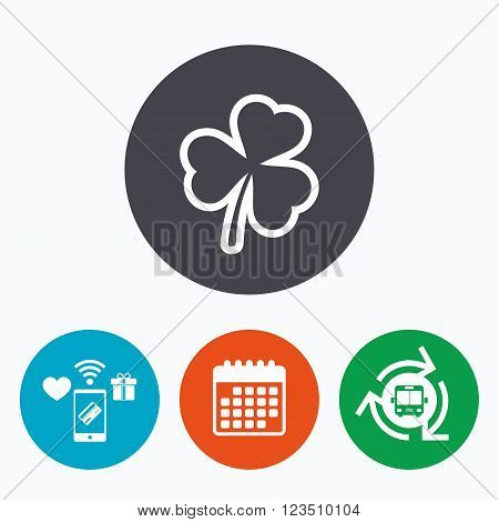 Clover with three leaves sign icon. Trifoliate clover. Saint Patrick trefoil symbol. Mobile payments, calendar and wifi icons. Bus shuttle.