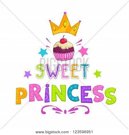 Sweet princess slogan, pretty fashion girlish illustration for t shirt design