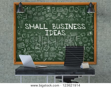 Green Chalkboard with the Text Small Business Ideas Hangs on the Gray Concrete Wall in the Interior of a Modern Office. Illustration with Doodle Style Elements. 3D.