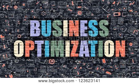 Business Optimization - Multicolor Concept on Dark Brick Wall Background with Doodle Icons Around. Illustration with Elements of Doodle Style. Business Optimization on Dark Wall.