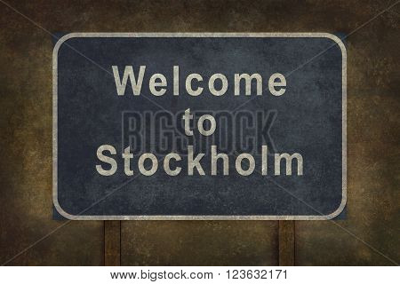 Distressed welcome to Stockholm; road sign illustration with ominous background