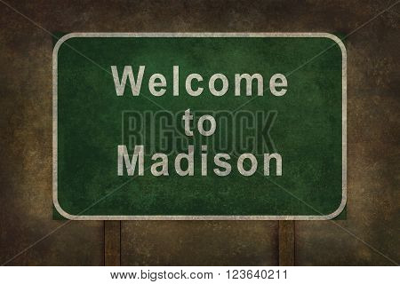 Welcome to Madison road sign illustration with distressed ominous background