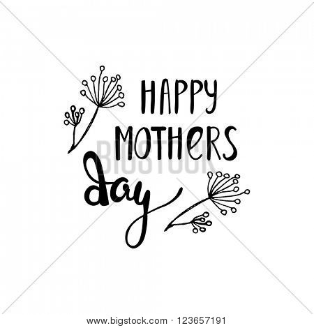 Hand lettering card for Mothers Day. Happy mothers day handlettering card. Floral greeting card design.