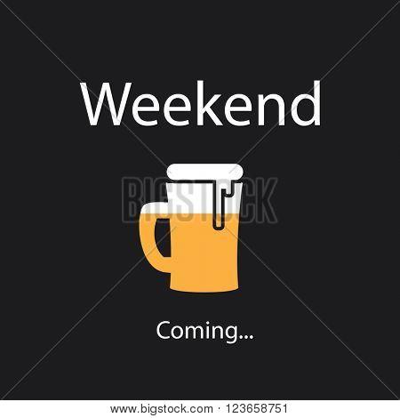 Weekend's Coming Banner With Beer Mug