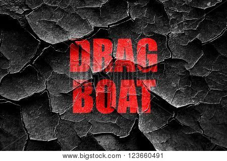 Grunge cracked drag boat sign with some soft smooth lines