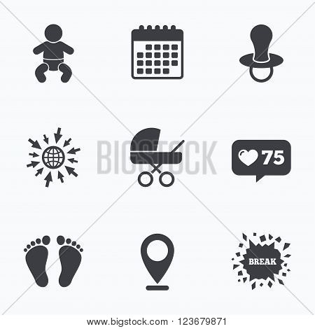 Calendar, like counter and go to web icons. Baby infants icons. Toddler boy with diapers symbol. Buggy and dummy signs. Child pacifier and pram stroller. Child footprint step sign. Location pointer.