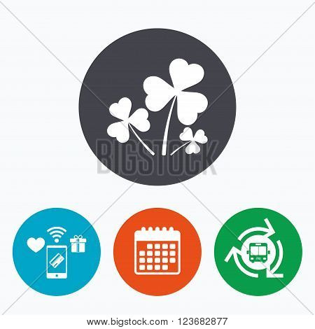 Clovers with three leaves sign icon. Saint Patrick trefoil shamrock symbol. Mobile payments, calendar and wifi icons. Bus shuttle.