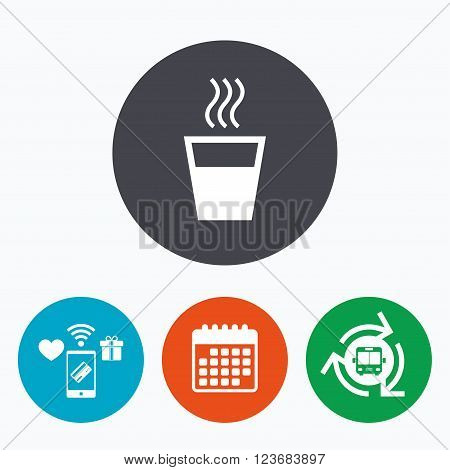 Hot water sign icon. Hot drink glass symbol. Mobile payments, calendar and wifi icons. Bus shuttle.