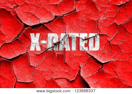 Grunge cracked Xrated sign with some nice vivid colors