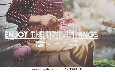 Enjoy Little Things Satisfaction Enjoyment Concept