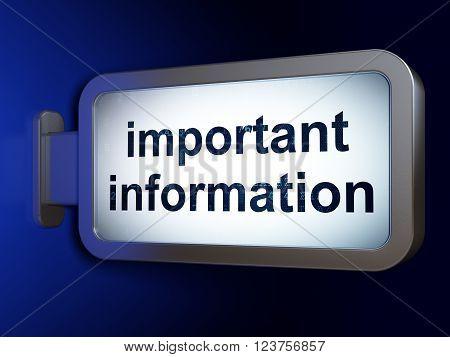 Information concept: Important Information on billboard background