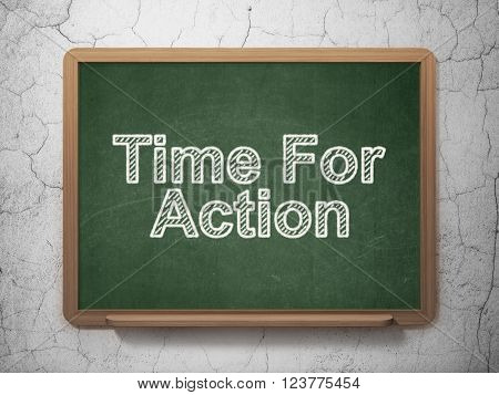 Time concept: Time For Action on chalkboard background