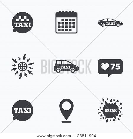 Calendar, like counter and go to web icons. Public transport icons. Taxi speech bubble signs. Car transport symbol. Location pointer.