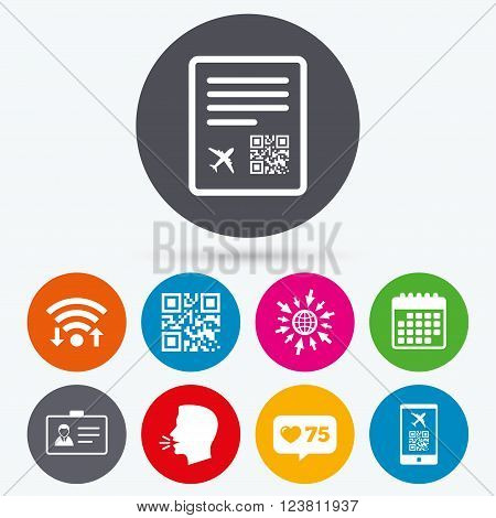 Wifi, like counter and calendar icons. QR scan code in smartphone icon. Boarding pass flight sign. Identity ID card badge symbol. Human talk, go to web.