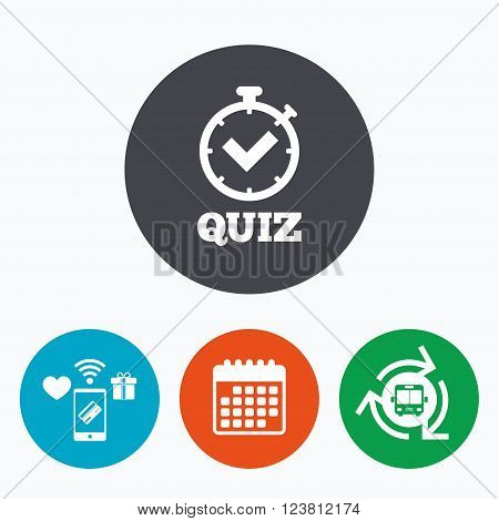 Quiz timer sign icon. Questions and answers game symbol. Mobile payments, calendar and wifi icons. Bus shuttle.