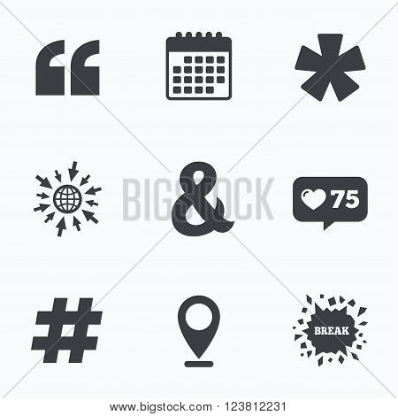 Calendar, like counter and go to web icons. Quote, asterisk footnote icons. Hashtag social media and ampersand symbols. Programming logical operator AND sign. Location pointer.
