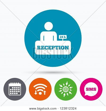 Wifi, Sms and calendar icons. Reception sign icon. 24 hours Hotel registration table with administrator symbol. Go to web globe.