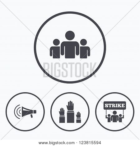 Strike group of people icon. Megaphone loudspeaker sign. Election or voting symbol. Hands raised up. Icons in circles.
