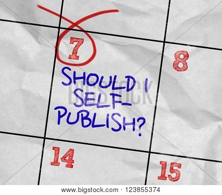 Concept image of a Calendar with the text: Should I Self-Publish?