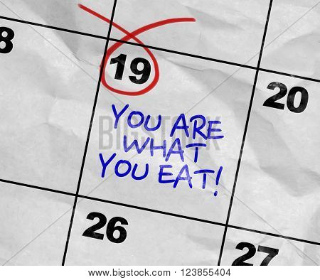 Concept image of a Calendar with the text: You Are What You Eat
