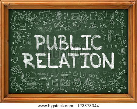 Public Relation - Hand Drawn on Green Chalkboard with Doodle Icons Around. Modern Illustration with Doodle Design Style.