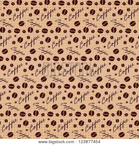 Brown seamless background with scattering of coffee beans and lettering. Seamless coffee pattern. Design for cards, wall paper, posters clothes. Vector illustration