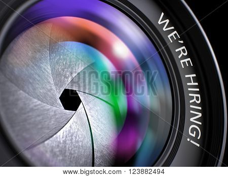 We are Hiring on Front of Lens. Colorful Lens Flares. Front Glass of Camera Lens with We are Hiring Concept, Closeup. Lens Flare Effect. 3D Illustration.