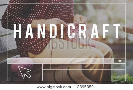 Handicraft Arts Hobby Creative Workmanship Concept