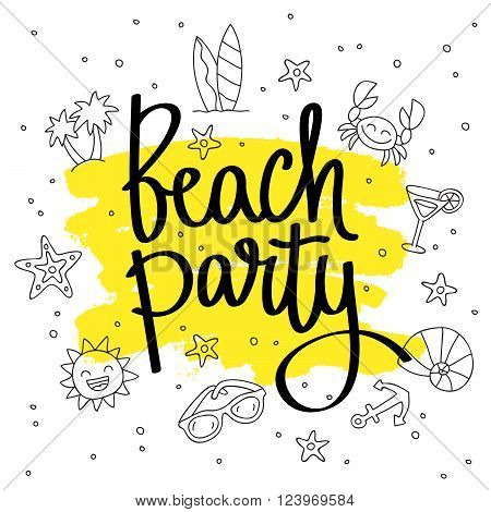 Quote Beach party. Fashionable calligraphy. Vector illustration on white background with yellow paint smear ink. Elements of design for summer. Beautiful background of summer icons.
