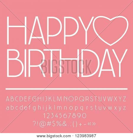 Cute pink happy birthday card with heart and greeting text. Vector set of letters, numbers and symbols