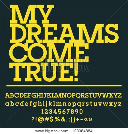 Motivational card with text My dreams come true! Vector set of letters, numbers and symbols