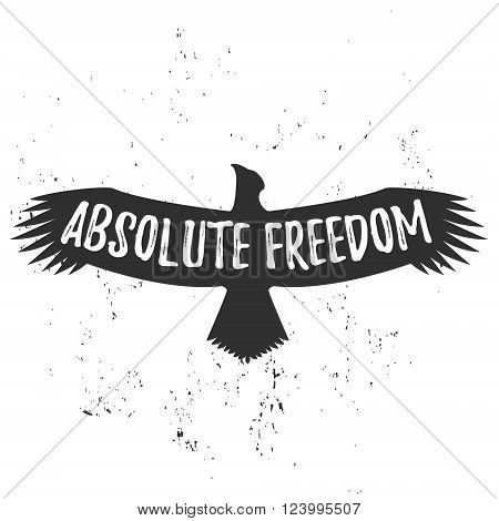 Retro silhouette monochrome animal design with inspirational typography. Motivation text. Absolute freedom lettering. Vintage eagle with hand drawn lettering slogan.