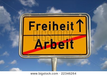 German Road Sign Work And Freedom