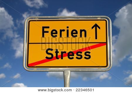 German Road Sign Stress  And Vacation