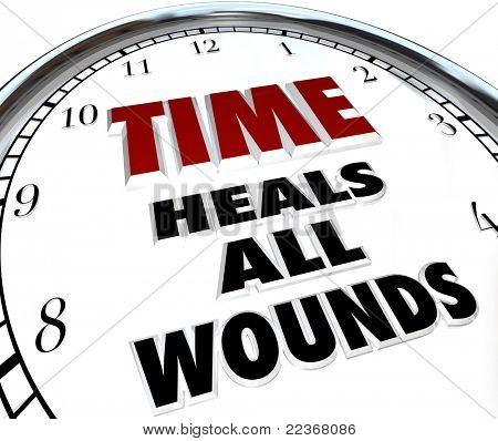 The saying Time Heals All Wounds on the face of a clock illustrating the forgiveness and resolved disputes that only the passing of time can bring about
