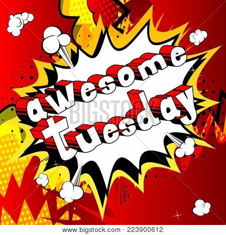 poster of Awesome Tuesday - Comic book style word on abstract background.