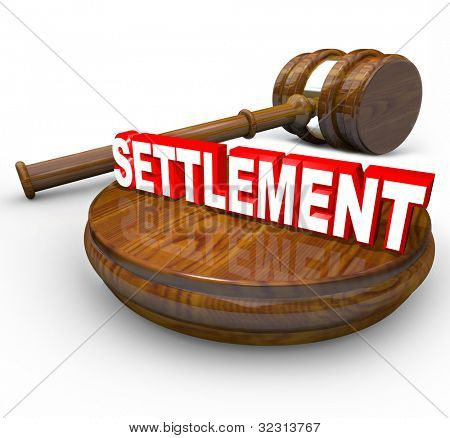 The word Settlement on a wood block beside a judge's gavel, indicating a legal lawsuit has been settled in a decision with an agreement between the plantiff and defendant
