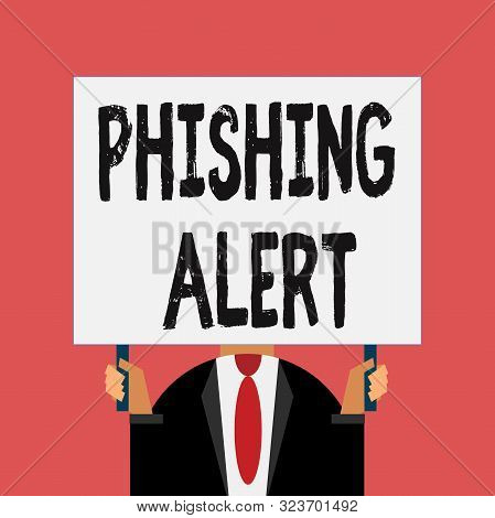poster of Word Writing Text Phishing Alert. Business Concept For Aware To Fraudulent Attempt To Obtain Sensiti