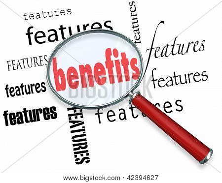 A magnifying glass hovering over several copies of the word features and finding the word benefits to difference between selling based on a feature and a benefit to convince a customer to buy