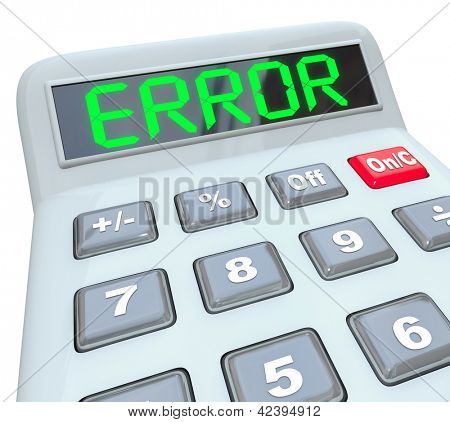 A plastic calculator displays the word Error to represent wrong or inaccurate data or calculations with financial implications