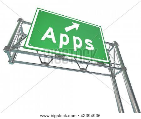 A green freeway sign with the word Apps on it, symbolizing an application marketplace or store for software for mobile devices like phones and computers