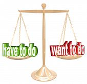 Weighing the priorities of life, Want to Do vs Need to Do choices of obligations versus desires