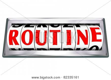 Routine word on dials in an odometer or gauge measuring your same, everyday, ordinary, repetitive acitivity
