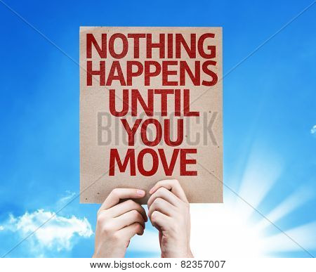 Nothing Happens Until you Move card with sky background