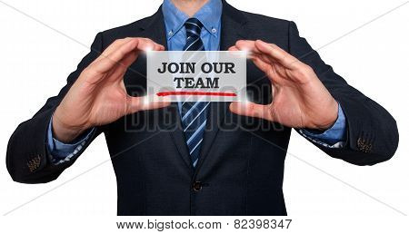 Businessman holding white card with Join Our Team
